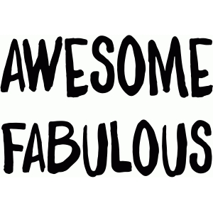 awesome fabulous