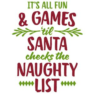 it's all fun & games till santa phrase