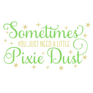 need a little pixie dust