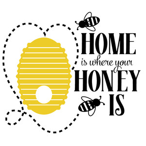 home where your honey is