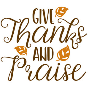 give thanks & praise