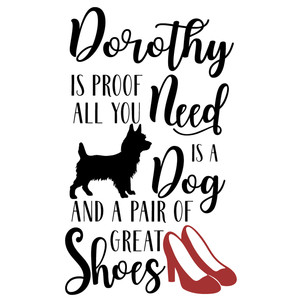 dorothy- all you need dog and shoes