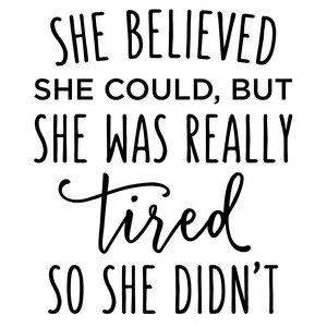 she believed she could - tired phrase