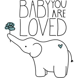 baby you are loved