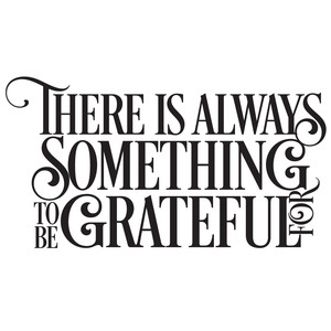 there is always something to be grateful for quote