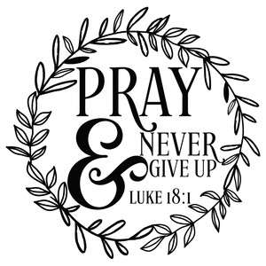 pray & never give up quote wreath