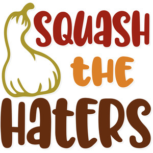 squash the haters