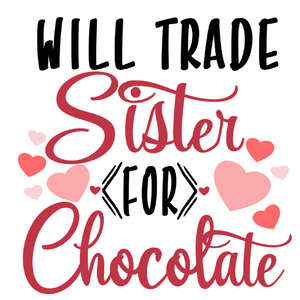 trade sister for chocolate
