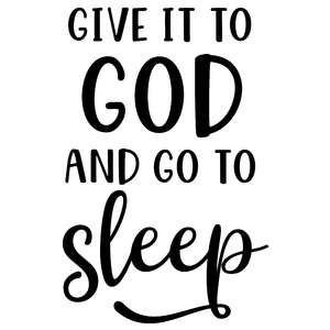 give it to god sleep