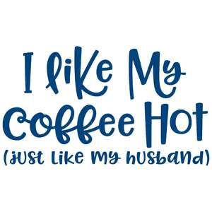 i like me coffee hot