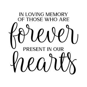 in loving memory of those who are forever present