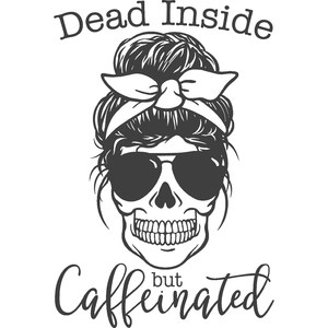 dead inside but caffeinated mom skull