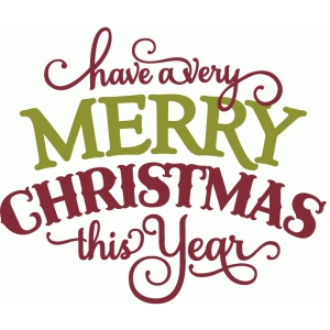 have a merry christmas this year - phrase