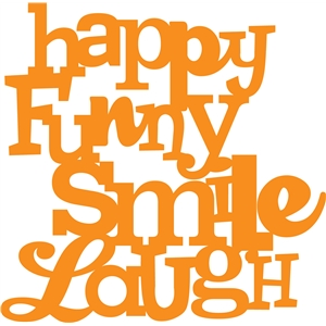 'happy funny smile laugh' phrase