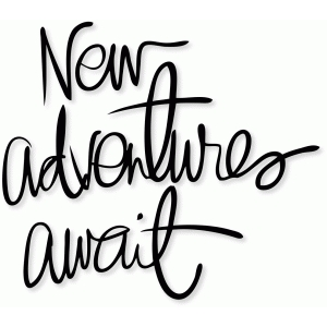 new adventures await