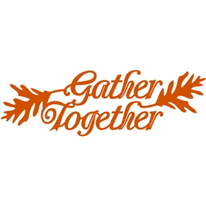 'gather together' word phrase