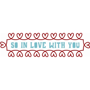 'so in love with you' phrase