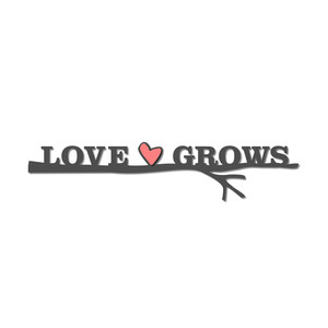 'love grows' tree branch