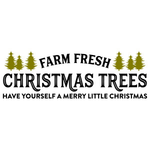 farm fresh Christmas trees