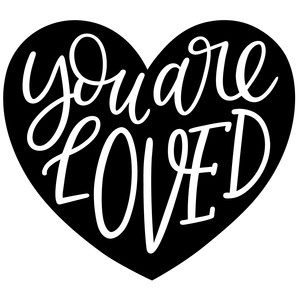 you are loved heart