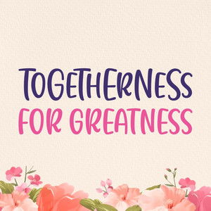 togetherness for greatness font