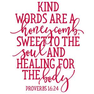 kind words are a honeycomb