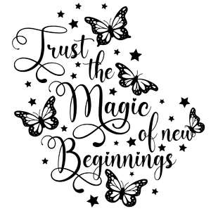 trust the magic of new beginnings butterfly quote