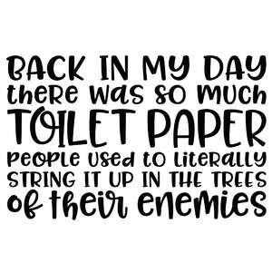 back in my day we had so much toilet paper... quote