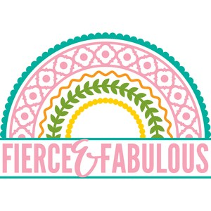 fierce and fabulous