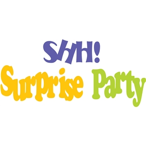 shh! surprise party phrase