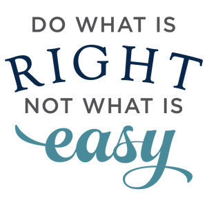 do what is right not easy phrase