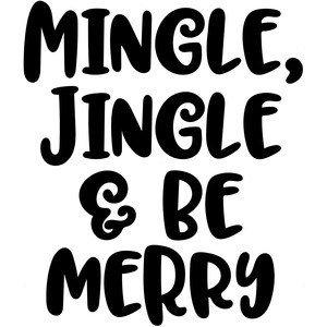jingle, mingle & be merry