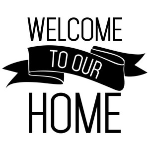 welcome to our home quote
