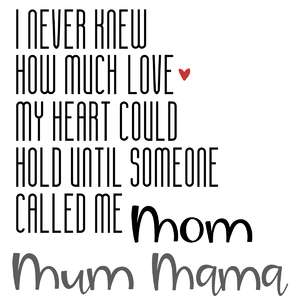 never knew love - mom mum mama