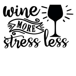 wine more stress less