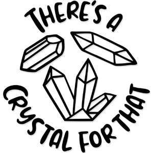there's a crystal for that