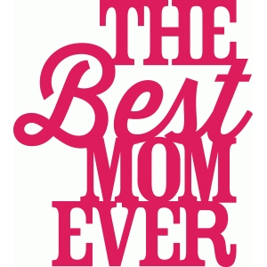 'the best mom ever' phrase
