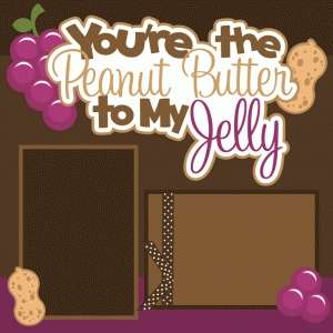 you're the peanut butter to my jelly single page scrapbook kit