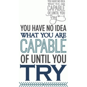 capable until you try - phrase