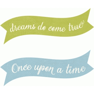 dreams do come true/once upon a time banners