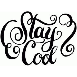 stay cool calligraphy quote