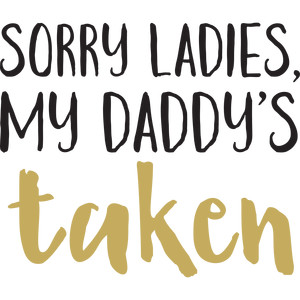 baby t-shirt: my daddy's taken