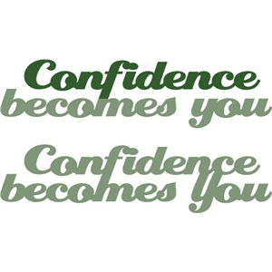 confidence becomes you phrase