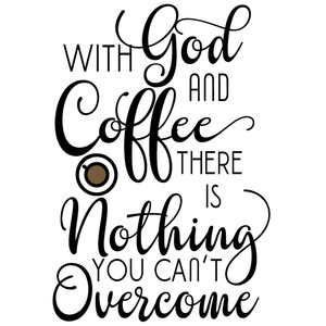 with god and coffee