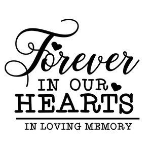 forever in our hearts - in loving memory