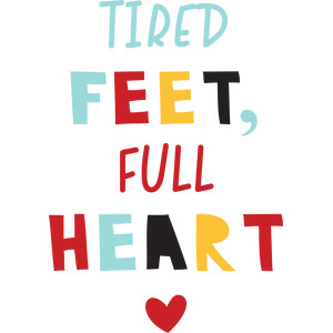 tired feet, full heart