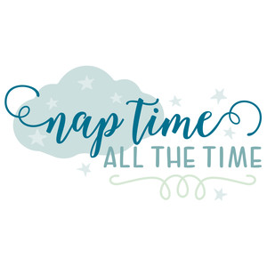 nap time all the time