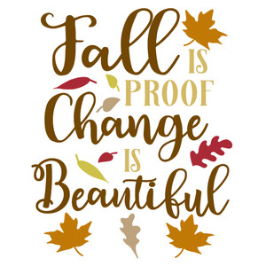fall proof change beautiful