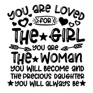 you are loved for the girl you are