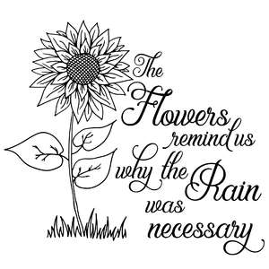 the flowers remind us why the rain was necessary sunflower quote